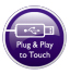 Simple Plug & Play to Touch